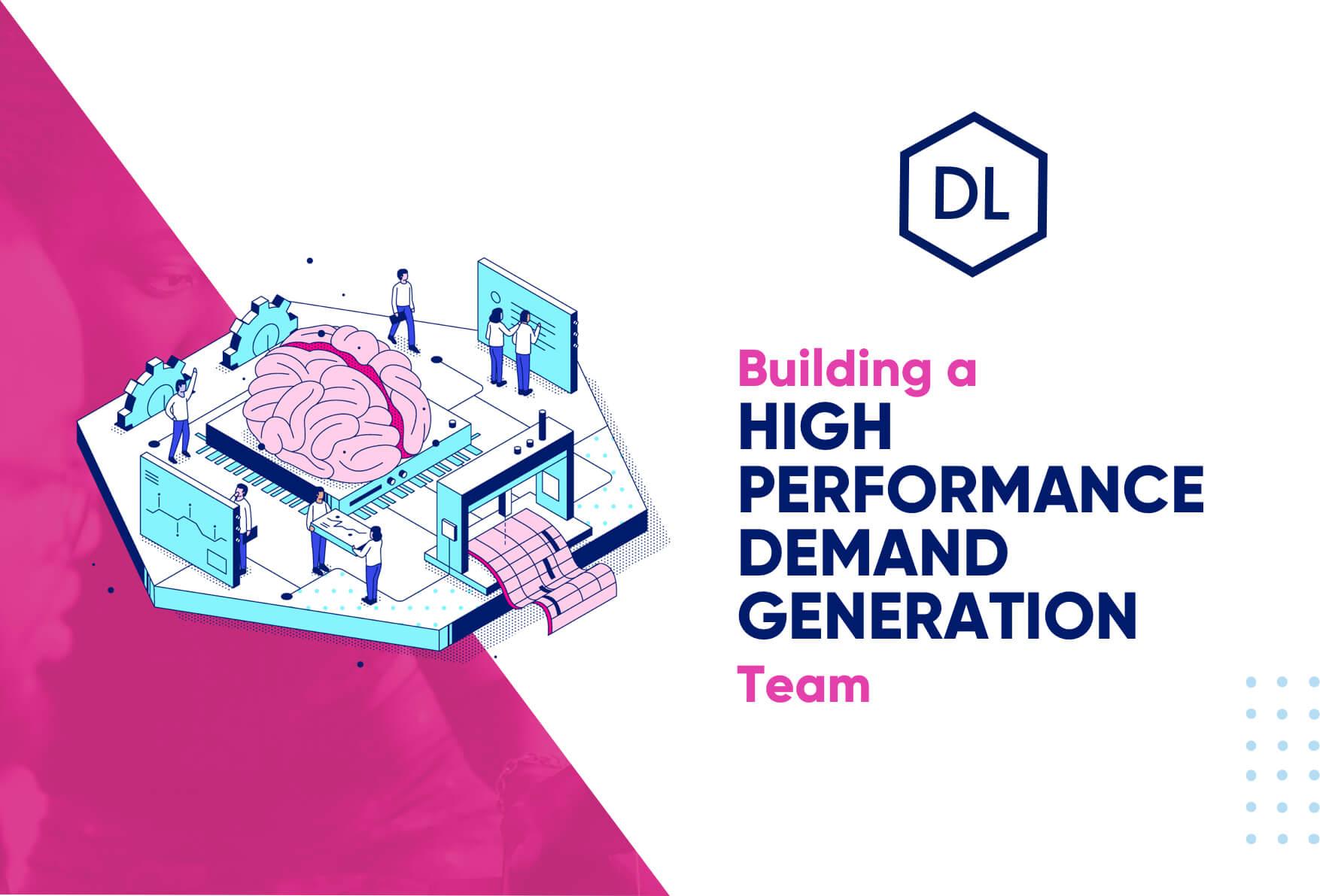 Building a High Performance Demand Generation Team